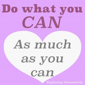 Do what you can, as much as you can