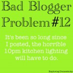 Bad blogger:bad lighting