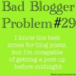Bad blogger: posts up at midnight