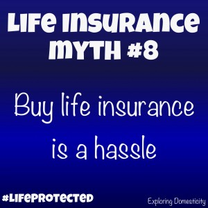 SBLI Life insurance Myth #8: buying life insurance is a hassle