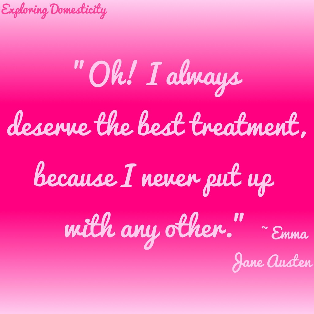 Jane Austen Words of Wisdom: Deserve {a page full of Jane Austen Quotes}
