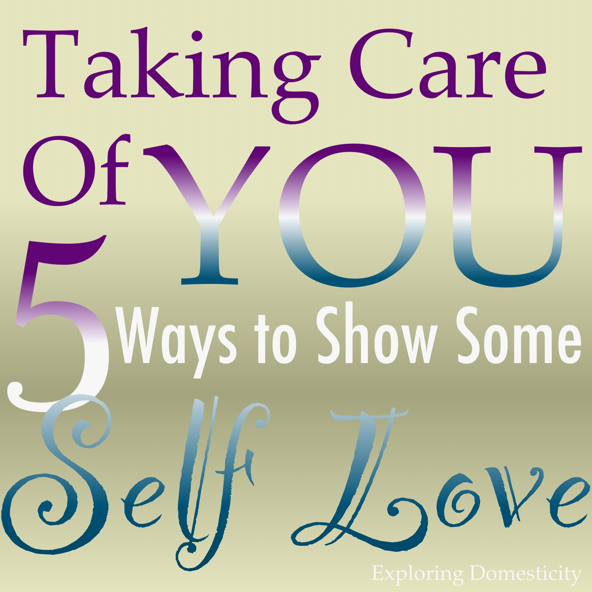 Taking Care of YOU: 5 ways to show some self-love