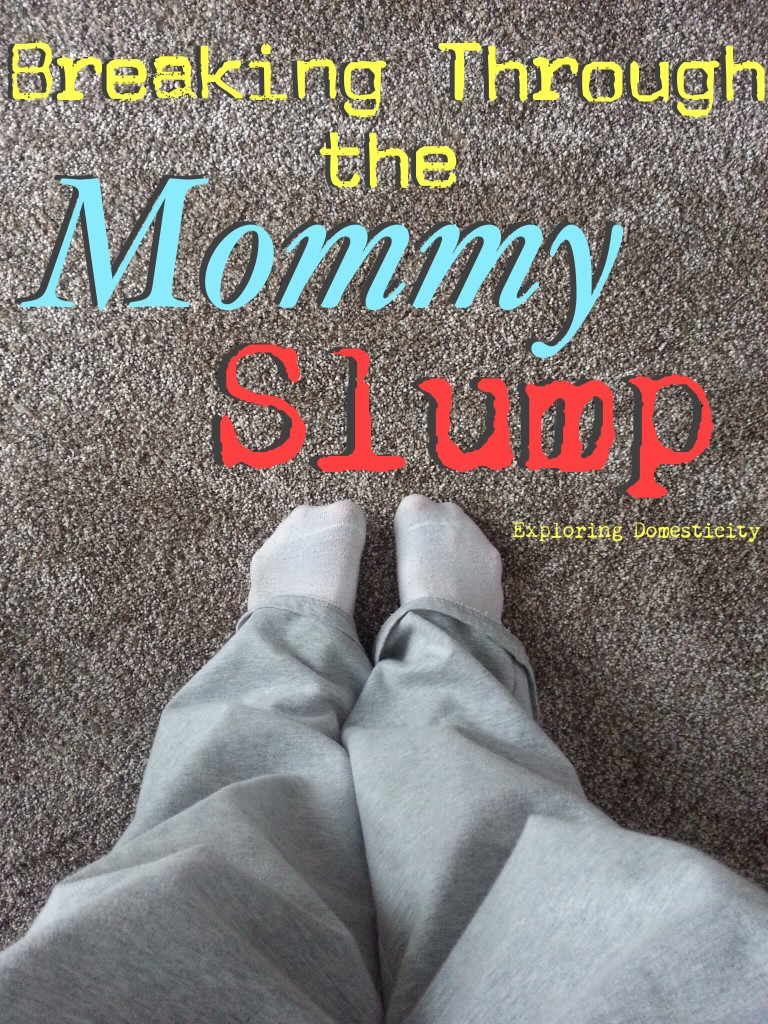 Breaking Through the Mommy Slump