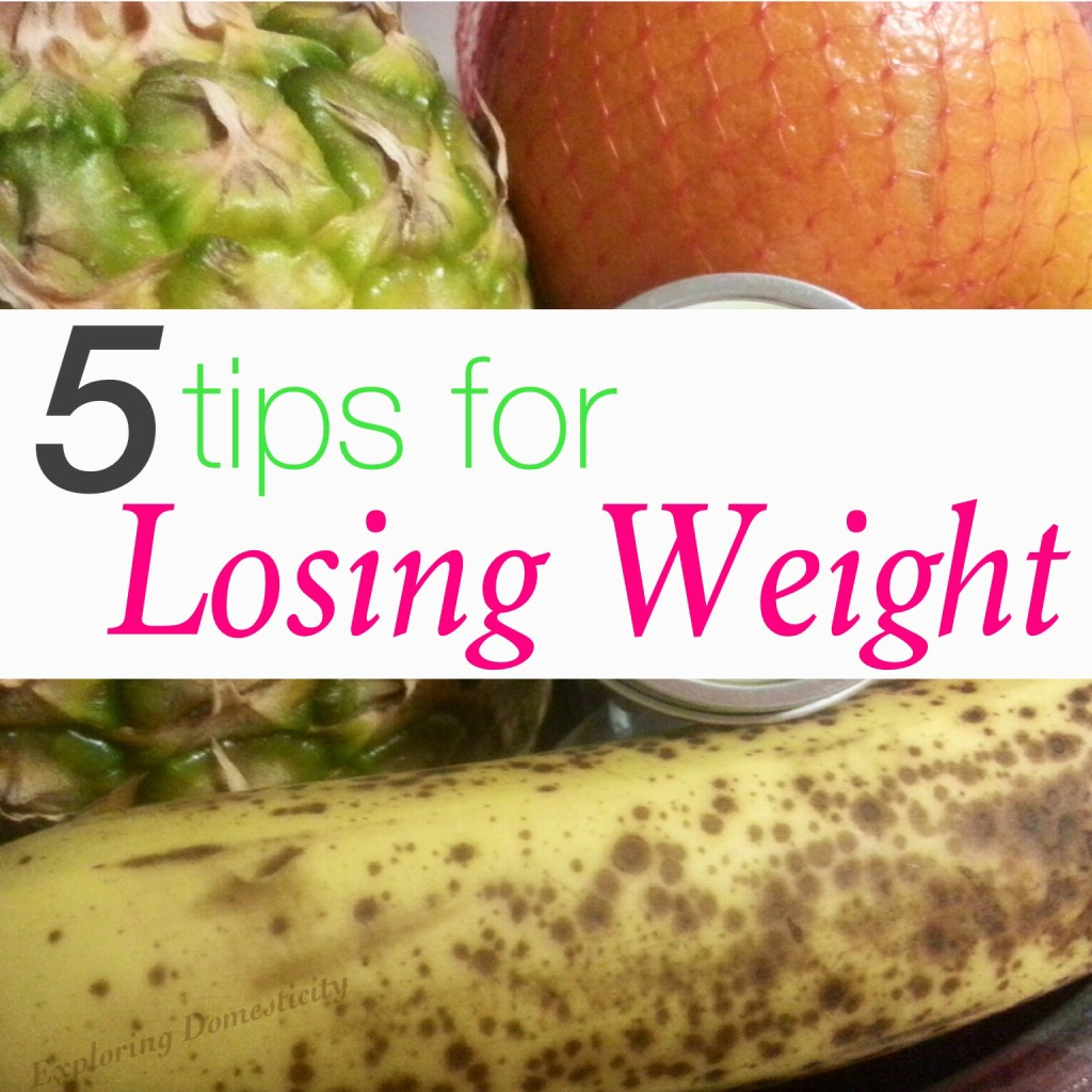 5 tips for Losing Weight {and creating a healthy lifestyle}