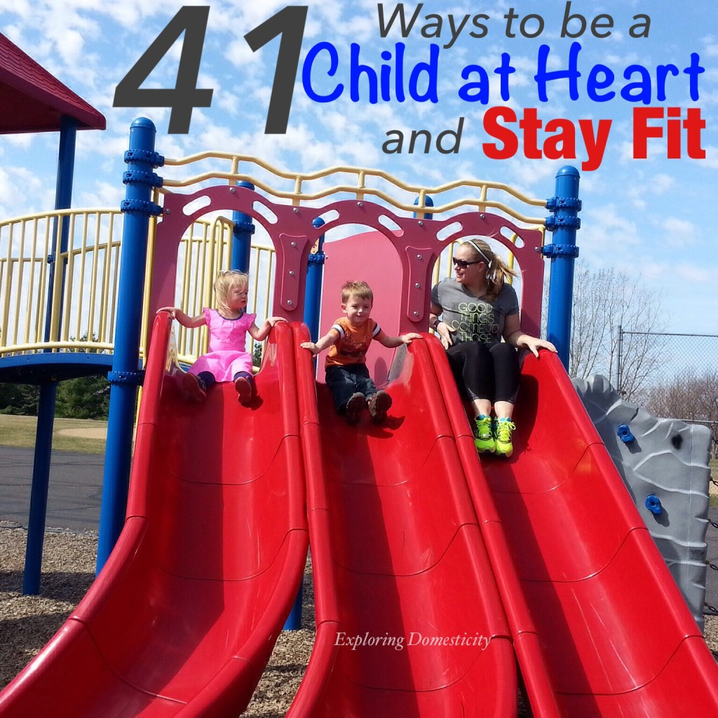 41 Ways to be a Child at Heart and Stay Fit