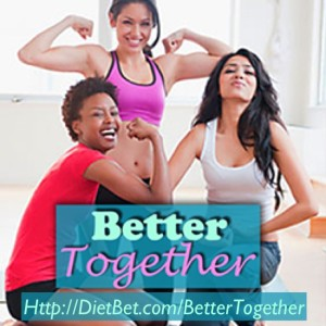 Better Together DietBet: win money for reaching your goals and win prizes for helping others reach their own