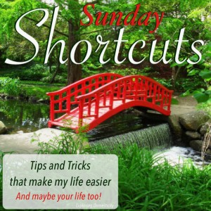 Sunday Shortcuts: tips and tricks to make my life easier, and maybe your life too