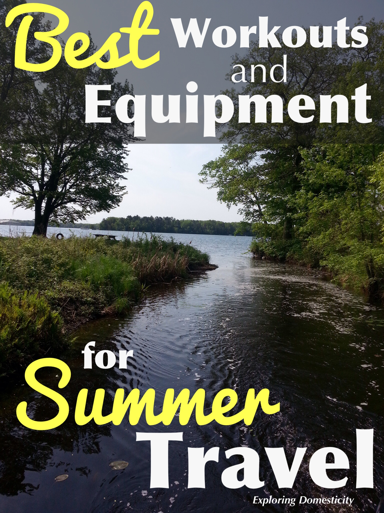 Best Workouts and Equipment for Summer Travel