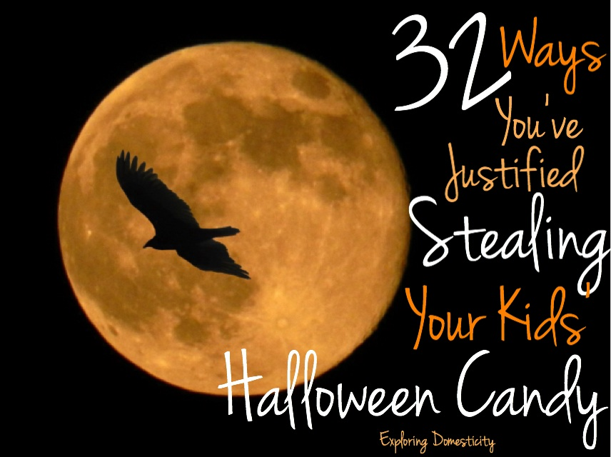 32 Ways You've Justified Steling Your Kids' Halloween Candy