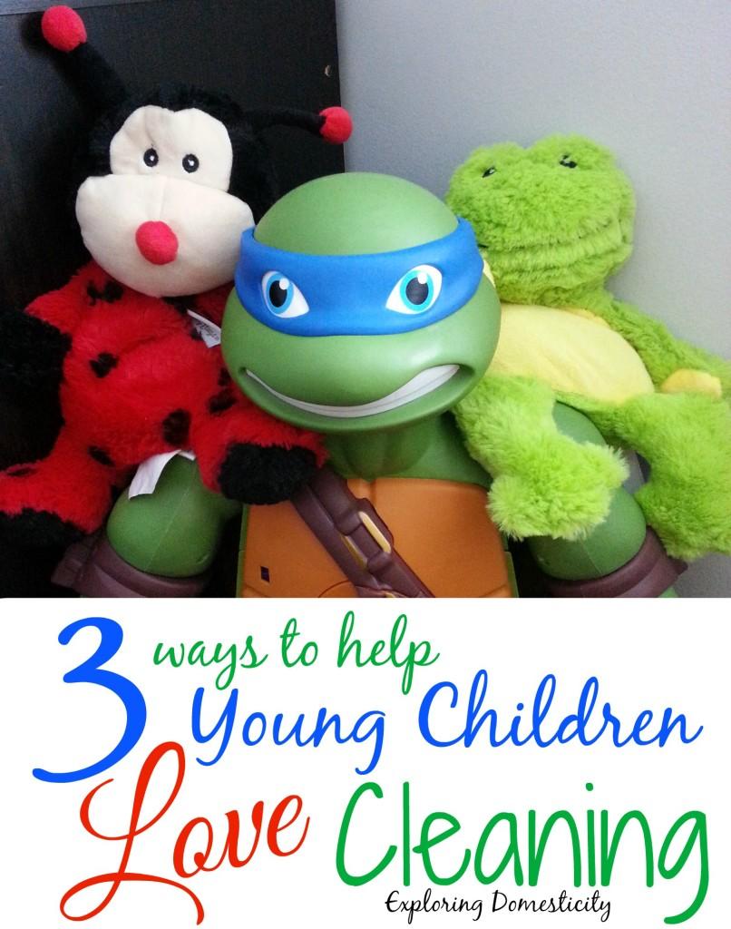 3 Ways to Help Young Children Love Cleaning