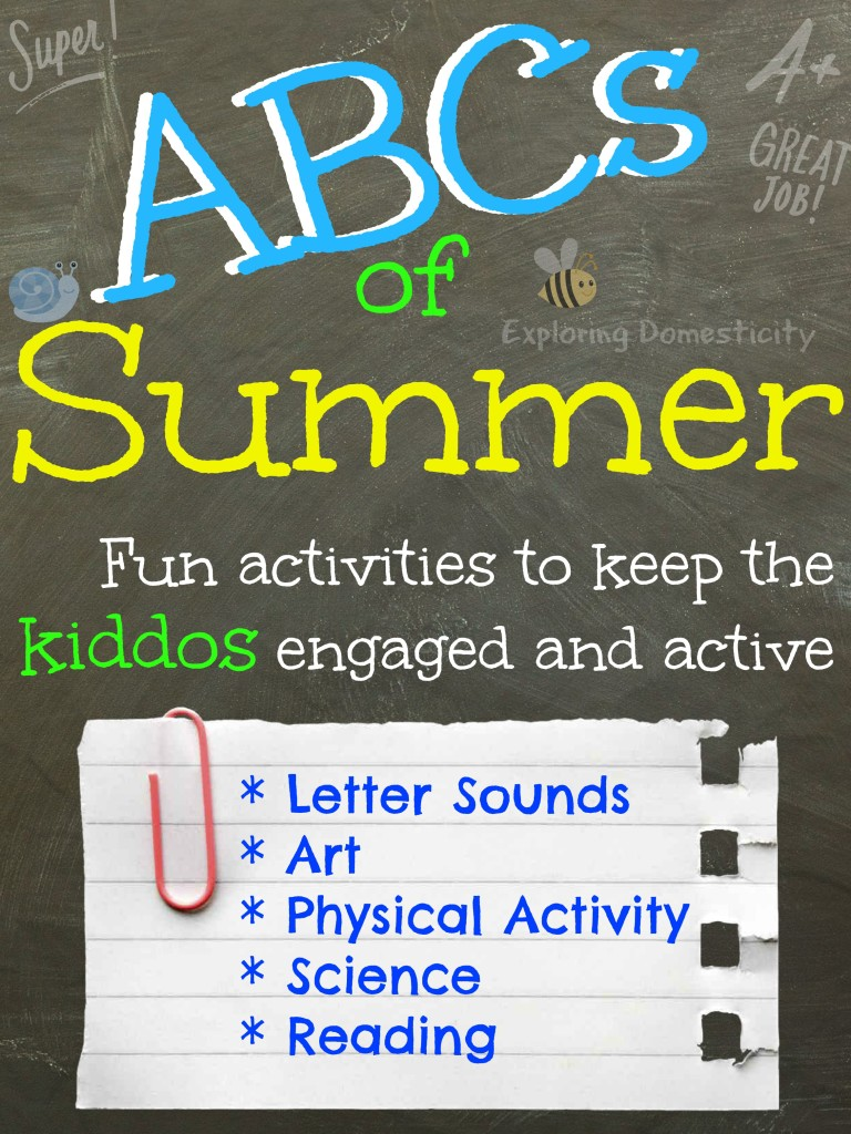ABCs of Summer - Each day focuses on one letter of the alphabet with snacks. art or science, and a physical activity to go along with it.