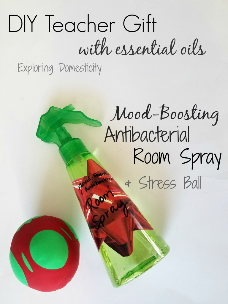 DIY Teacher Gift with Essential Oils: Mood-Boosting Antibacterial Room Spray & Easy Stress Ball
