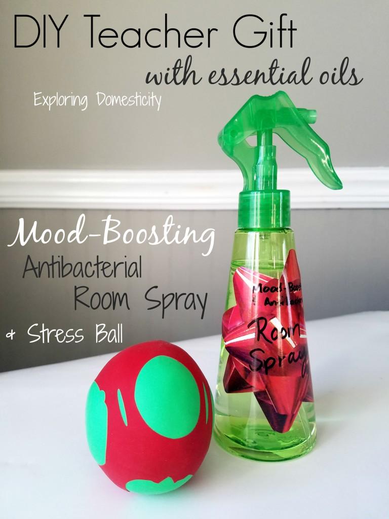 DIY Teacher Gift with Essential Oils: Mood-Boosting Antibacterial Room Spray & Stress Ball