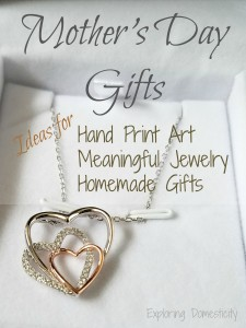 Mother's Day Gifts: Ideas for homemade gifts, meaningful jewelry, and precious hand print art.