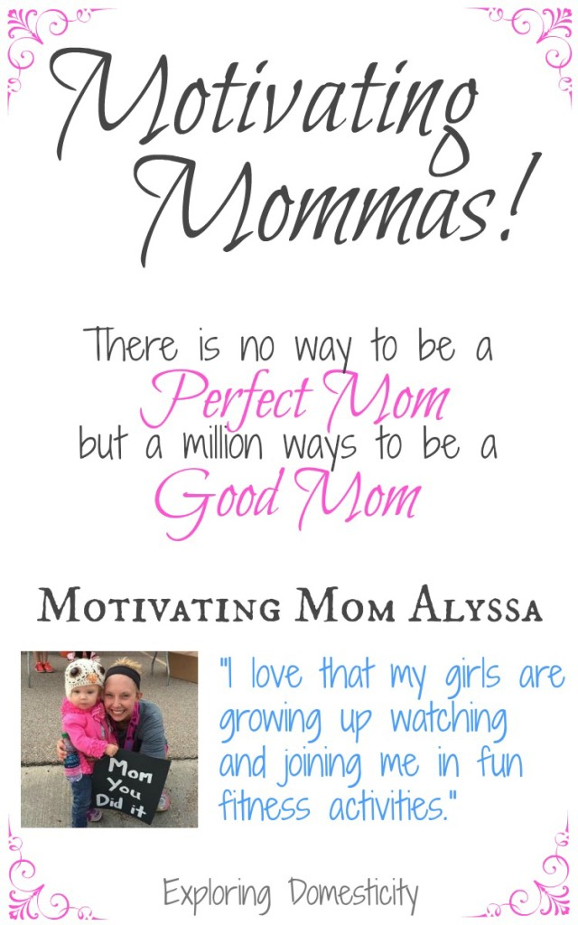 "Motivating Mom Alyssa, ""I love that my girls are growing up watching and joining me in fun fitness activities."""