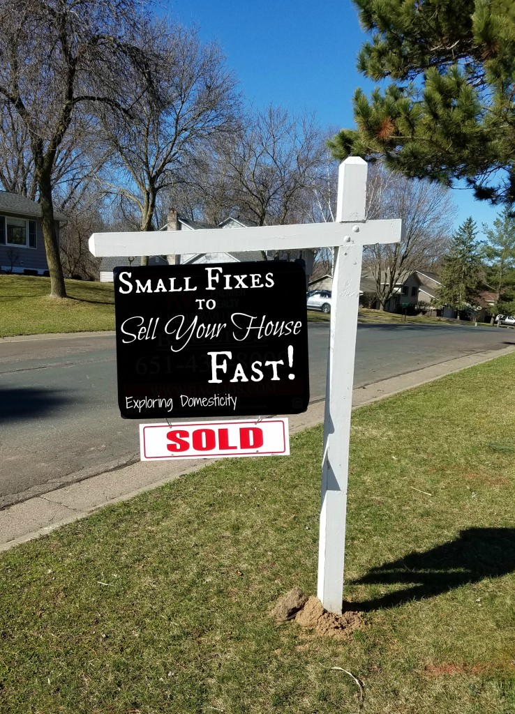 Small Fixes to Sell Your House Fast! Quick, easy, and cheap things anyone can do!