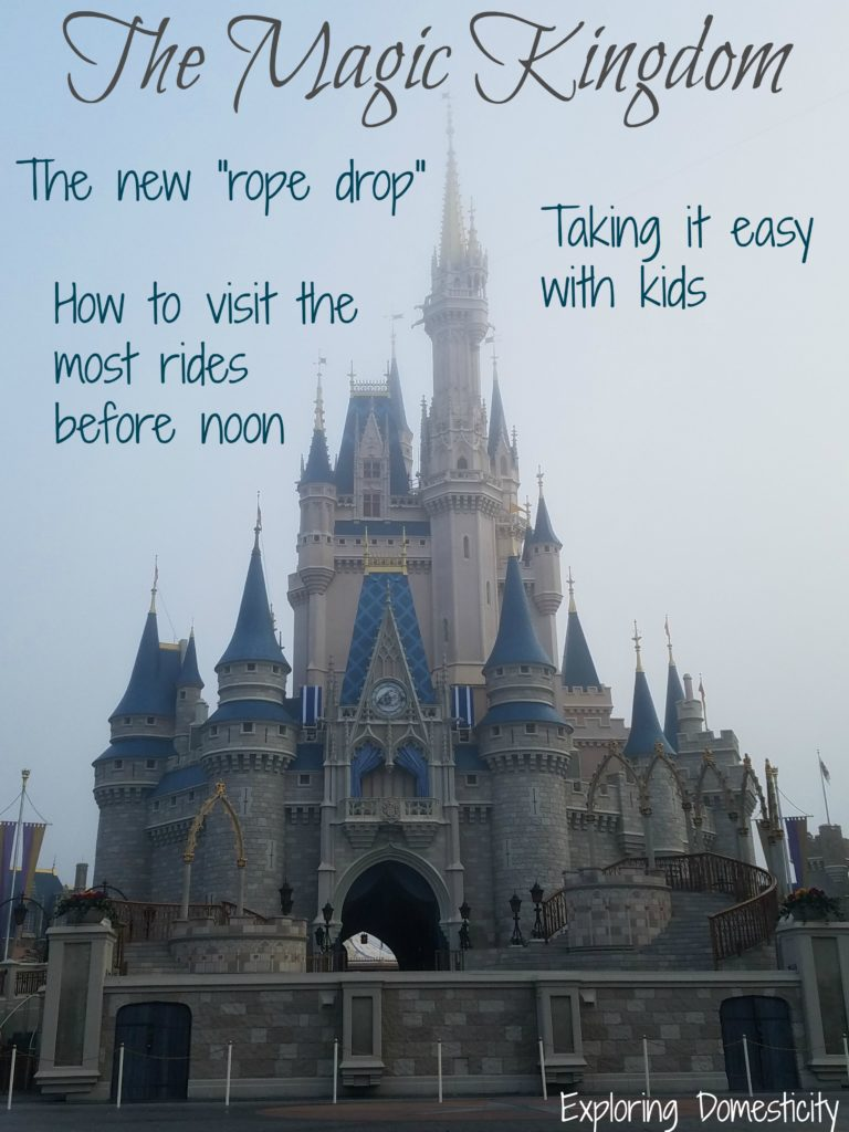 "The Magic Kingdom - the new ""rope drop"" - taking it easy with kids - how to visit the most rides before noon"