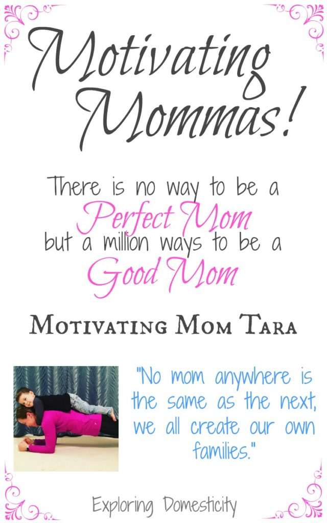 Motivating Mom Tara - no mom anywhere is the same as the next...