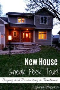 New House Sneak Peek - Buying and Renovating a Foreclosure
