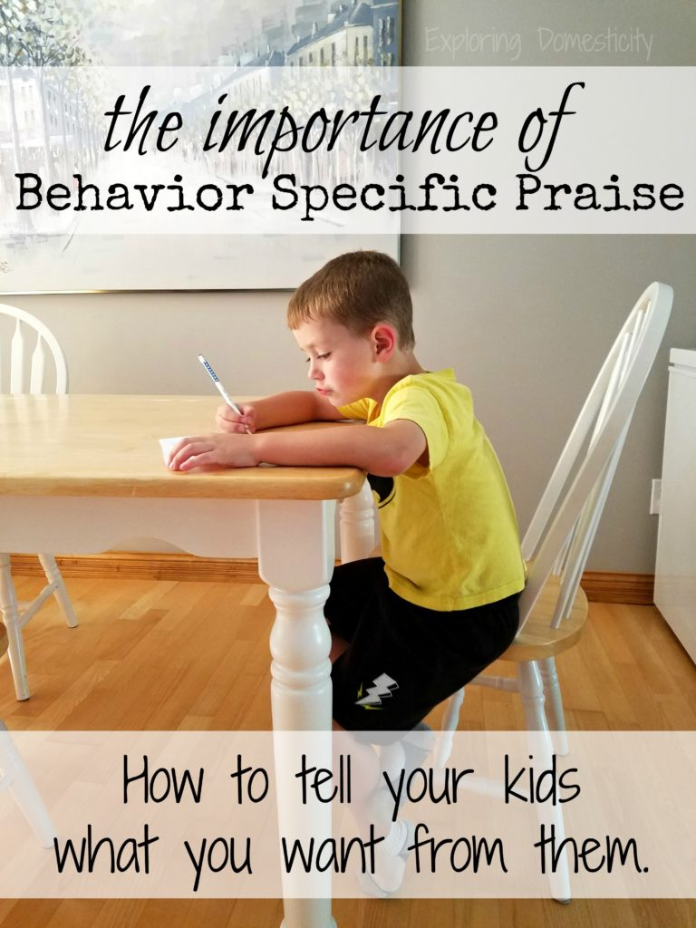 The Importance of Behavior Specific Praise - how to tell your kids what you want from them.
