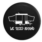 Pop Up Camper Tire Cover - we sleep around!