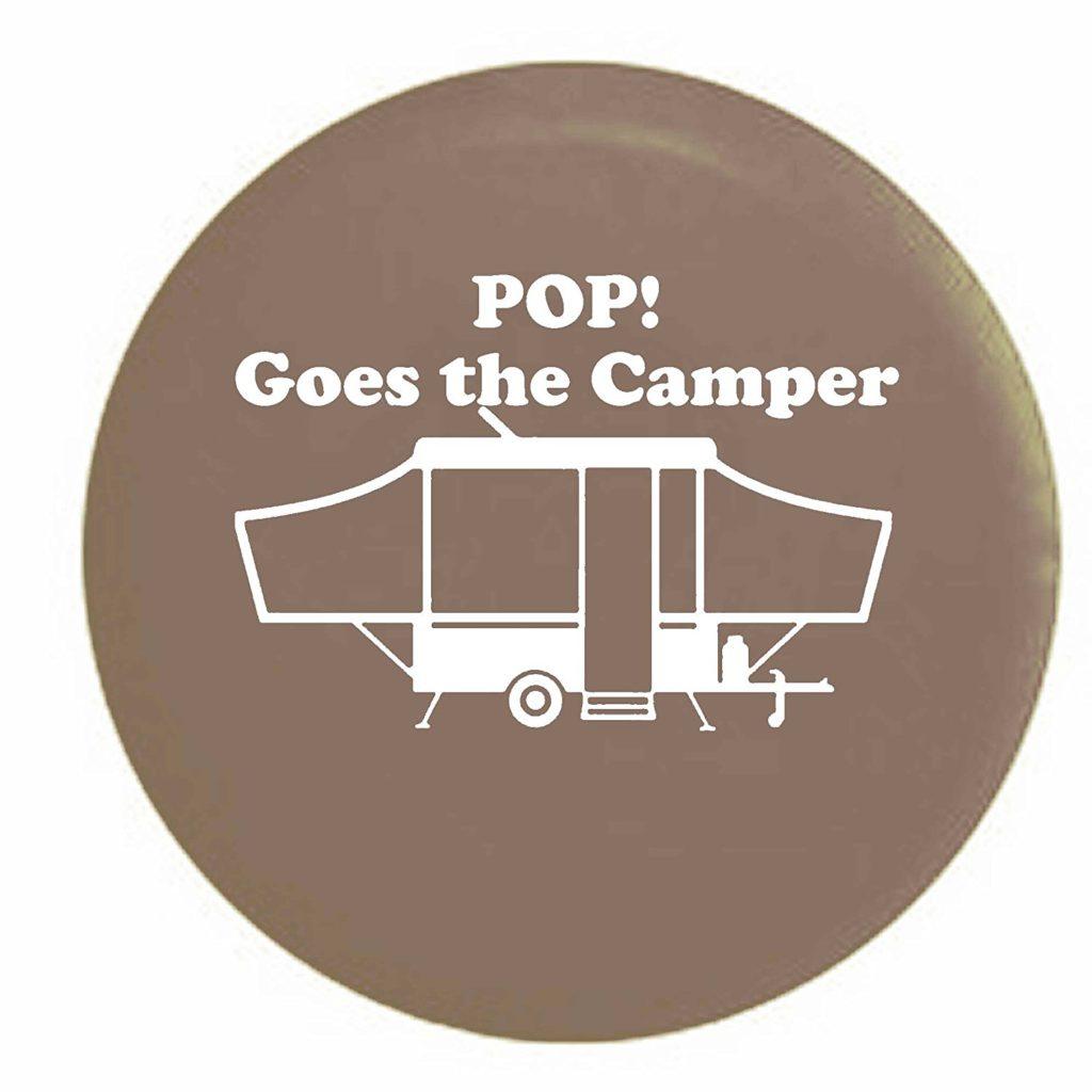 Pop Goes the Camper Pop Up Camper Tire Cover
