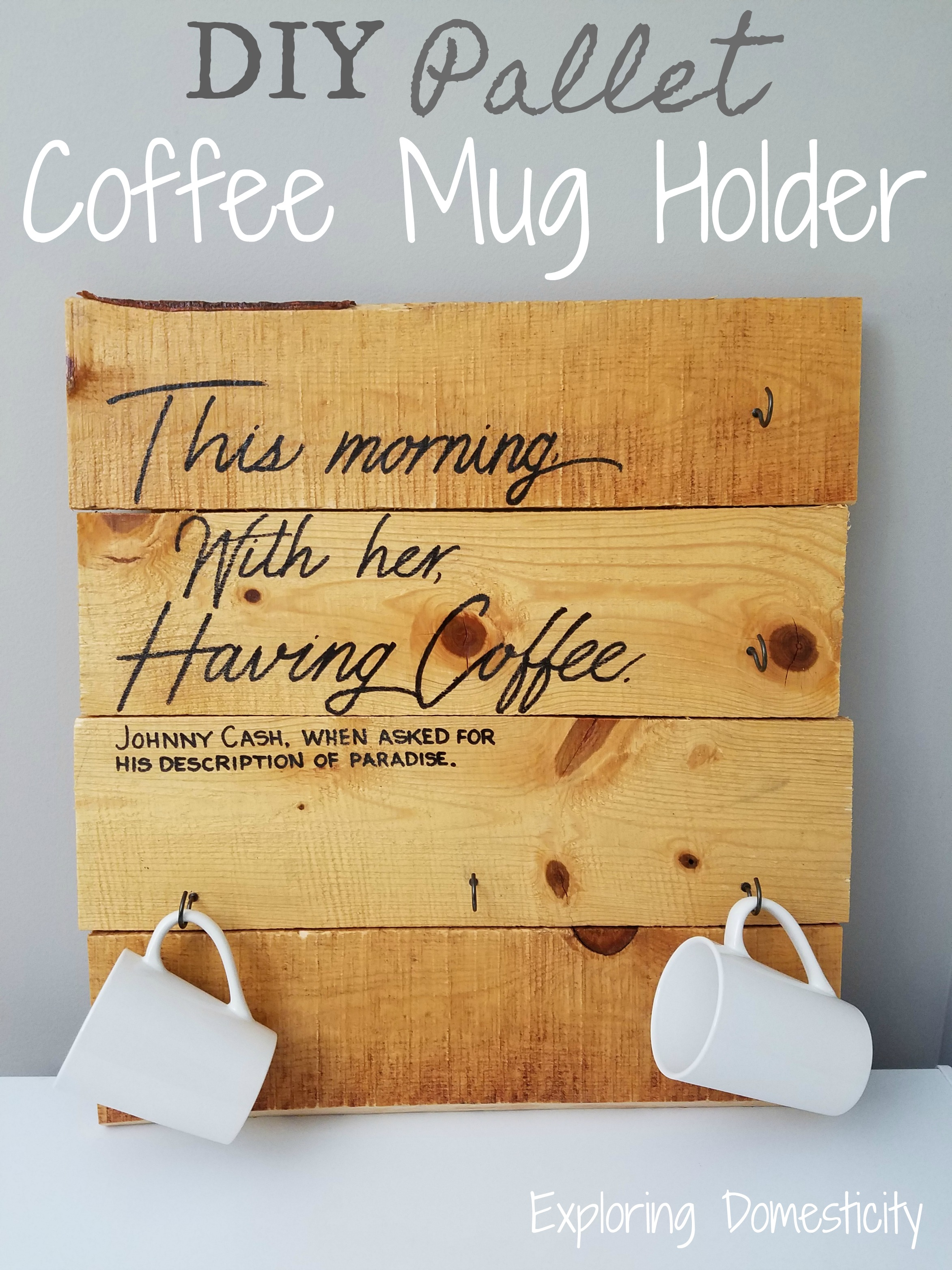 Coffee Mug Holder Diy Pallet Project And Personalized Mugs ⋆ Exploring Domesticity