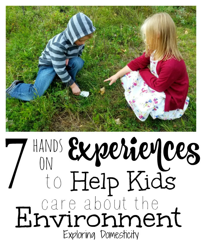 7 Easy Hand-On Experiences to Help Kids Care about the Environment