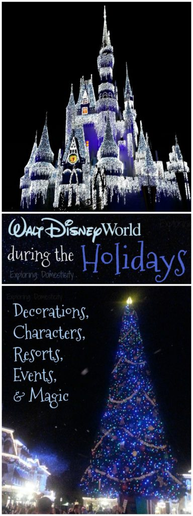 Walt Disney World During the Holidays -decorations, characters, resorts, events, and magic