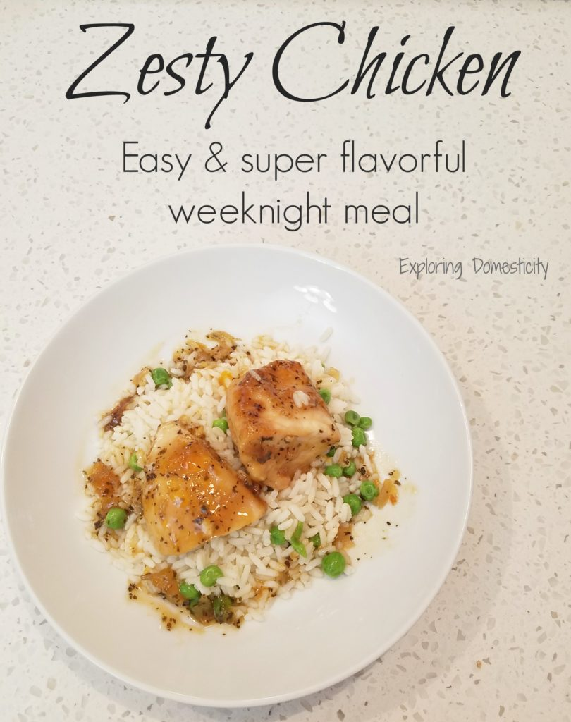 Zesty Chicken - Super Flavorful Easy Weeknight Meal - the family will love it!