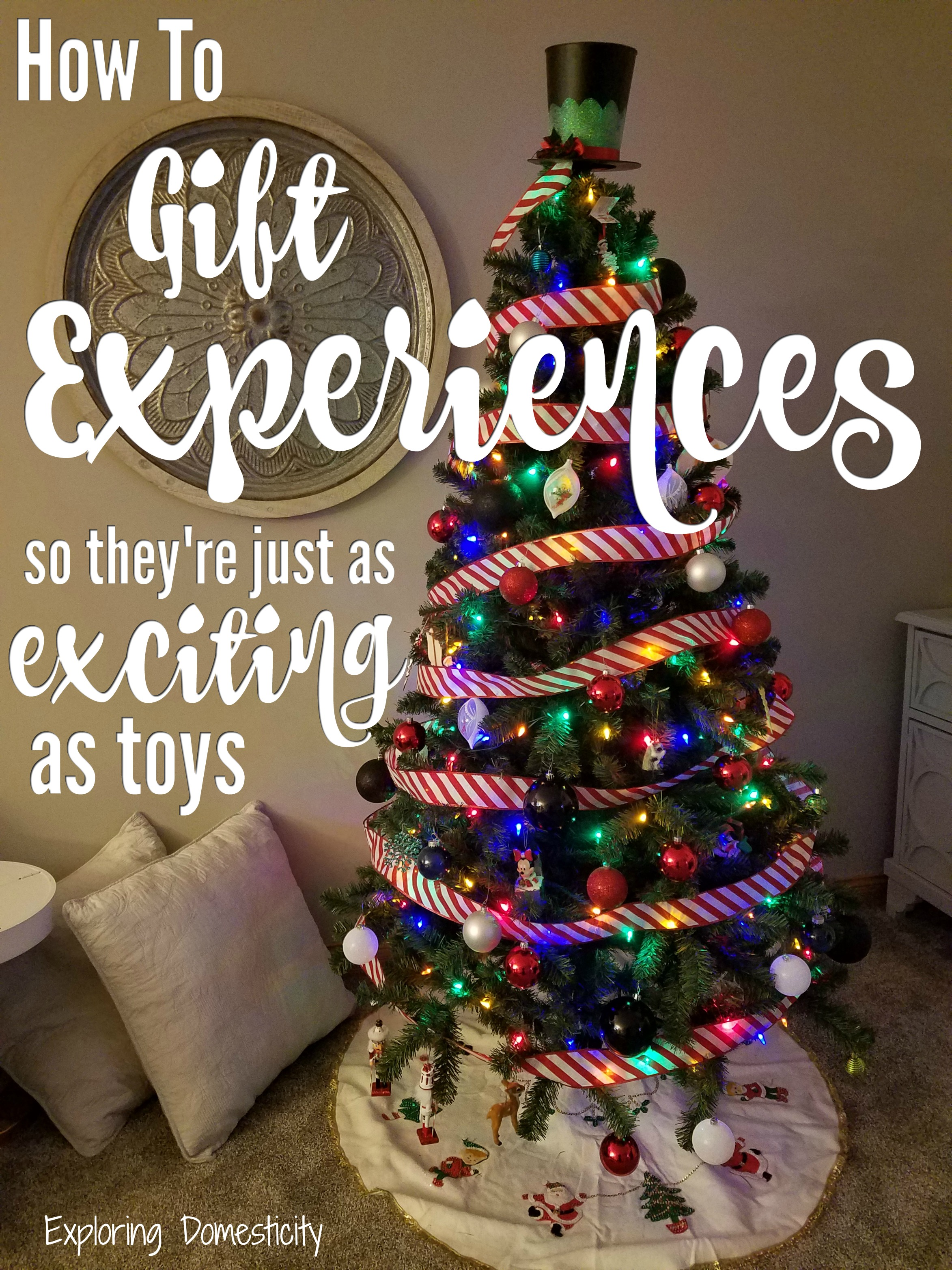 how to gift experiences so they\'re just as exciting as toys