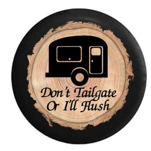 Don't Tailgate or I'll Flush Camper Spare Tire Cover
