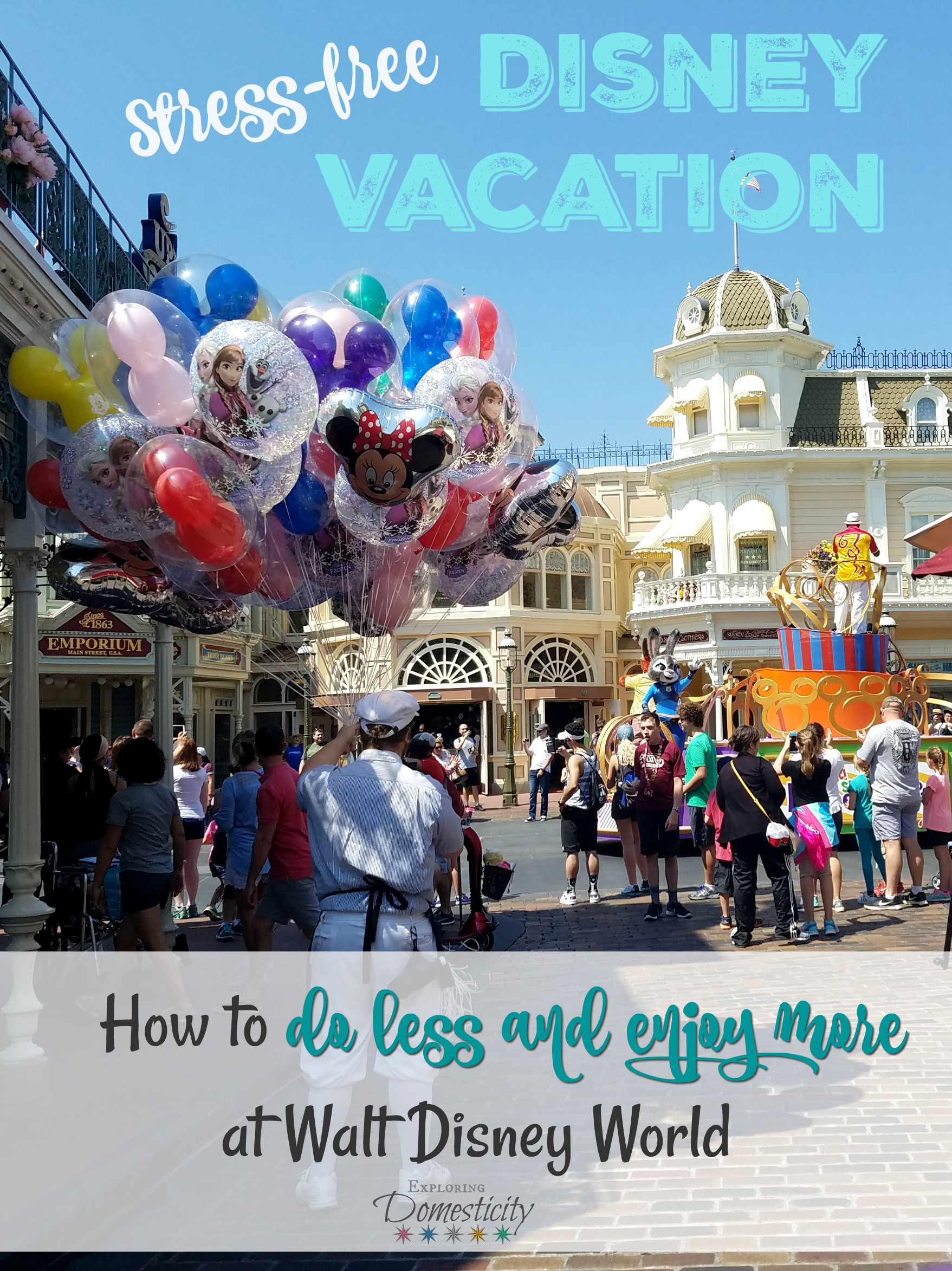 Stress Free Disney Vacation How To Do Less And Enjoy More